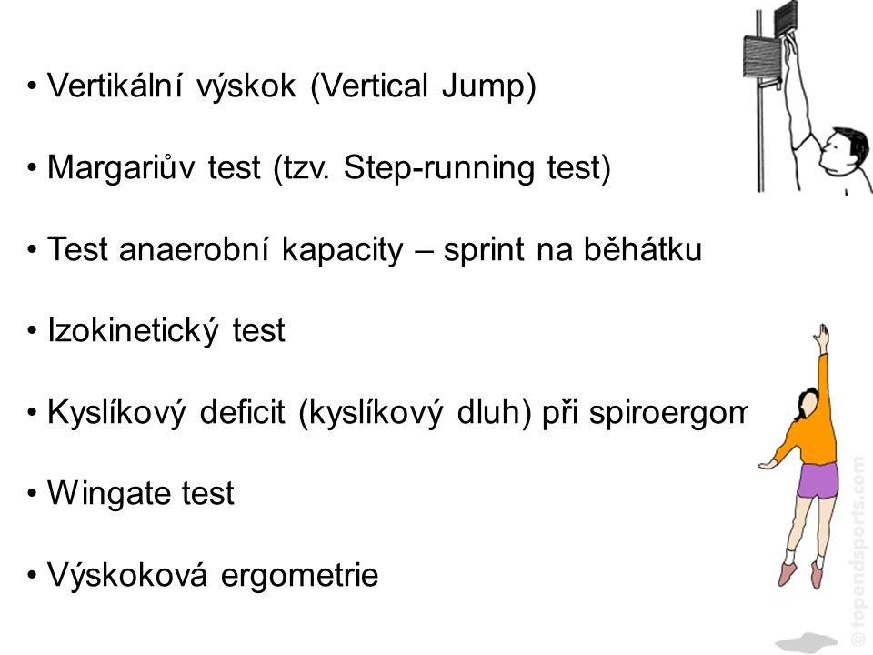 Vertikální výskok (Vertical Jump) Margariův test (tzv. Step-running test) Test anaerobní kapacity – sprint na běhátku Izokinetický test Kyslíkový defi