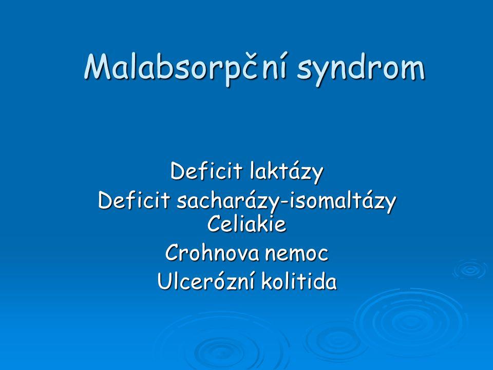 Malabsorpční syndrom  zahrnuje soubor příznaků doprovázející onemocnění, u kterých dochází k poruše trávení, vstřebávání, sekrece nebo motility tenkého střeva  Malabsorpce, maldigesce, porucha sekrece a motility se vyskytuje izolovaně nebo dochází k jejich prolínání a kombinaci