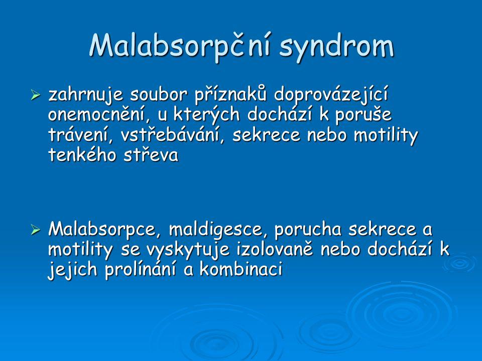 Deficit laktázy  deficit enzymu kartáčového lemu (ß-galaktosidáza – laktáza) =>laktózová intolerance  Klinické projevy: nadýmání, flatulence, bolesti břicha, následně průjmynadýmání, flatulence, bolesti břicha, následně průjmy  Patofyziologie: chybění hydrolýzy laktózy na glukózu a galaktózu => nemožnost resorpce disacharidu v tenkém střevě => osmoticky aktivní + voda => v tlustém střevě hydrolýza bakteriálními disacharidázami na monosacharidy => štěpí se bakteriálními enzymy na organické kyseliny => indukce sekrece vody do lumen střevachybění hydrolýzy laktózy na glukózu a galaktózu => nemožnost resorpce disacharidu v tenkém střevě => osmoticky aktivní + voda => v tlustém střevě hydrolýza bakteriálními disacharidázami na monosacharidy => štěpí se bakteriálními enzymy na organické kyseliny => indukce sekrece vody do lumen střeva  Nejběžnější malabsorpce  Kongenitální deficit laktázy – vzácný – objeví se hned po podání mat.