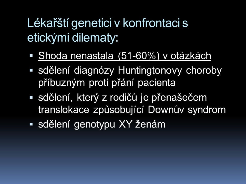 Diskriminace http://www.genetichealth.com/ELSI_Genetic_Discrimination_Myth_or_Reality.shtml  A 1995 survey of people with a known genetic condition in their family found that 22 percent reported being denied health insurance because of their genetic status, whether or not they were already sick.