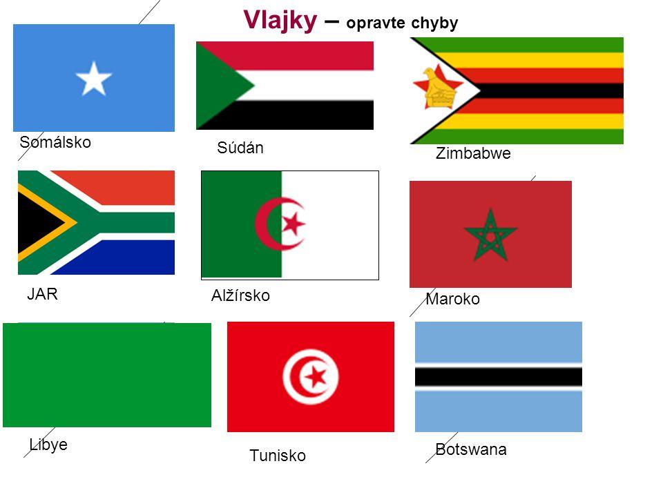 Vlajky – opravte chyby Somálsko JAR Libye Alžírsko Súdán Tunisko Zimbabwe Maroko Botswana