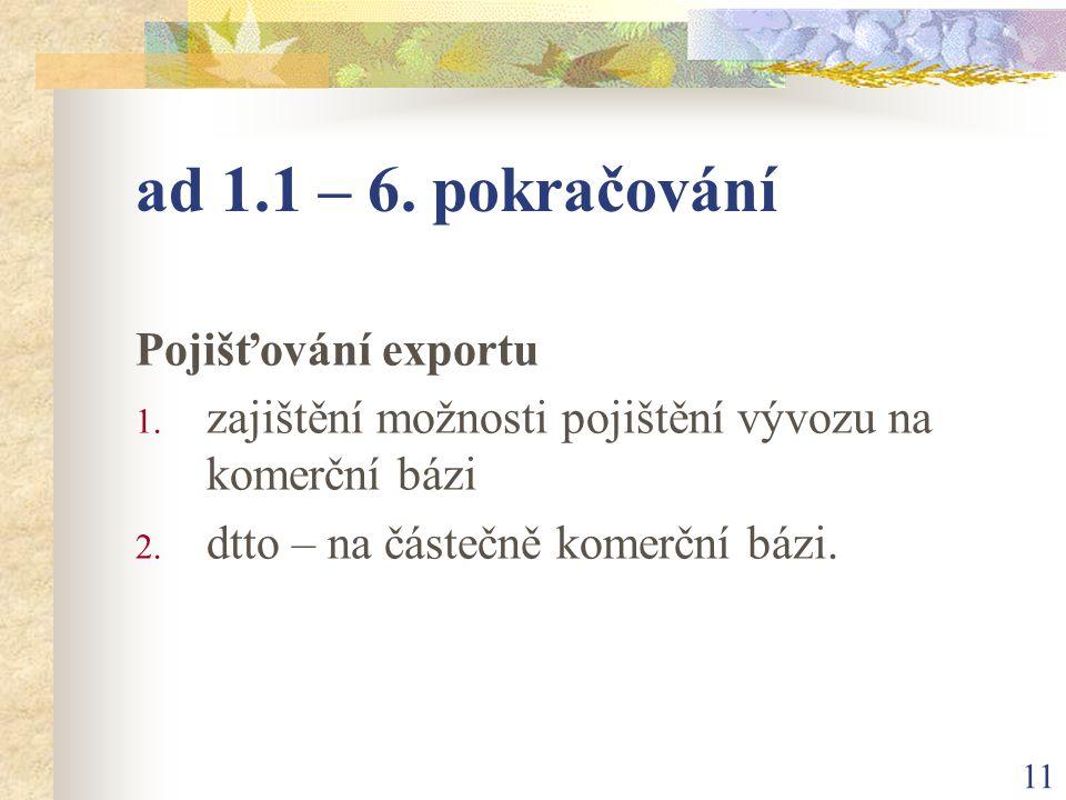 11 ad 1.1 – 6. pokračování Pojišťování exportu 1.