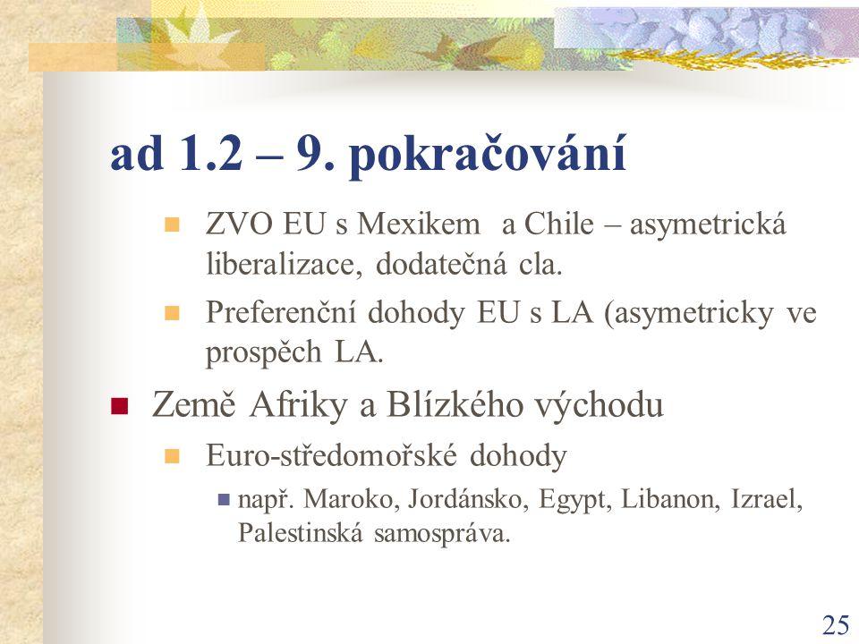 25 ad 1.2 – 9. pokračování ZVO EU s Mexikem a Chile – asymetrická liberalizace, dodatečná cla.