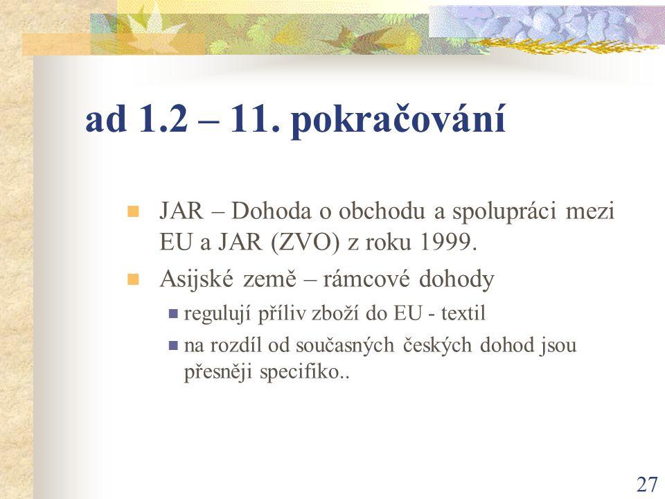 27 ad 1.2 – 11. pokračování JAR – Dohoda o obchodu a spolupráci mezi EU a JAR (ZVO) z roku 1999.