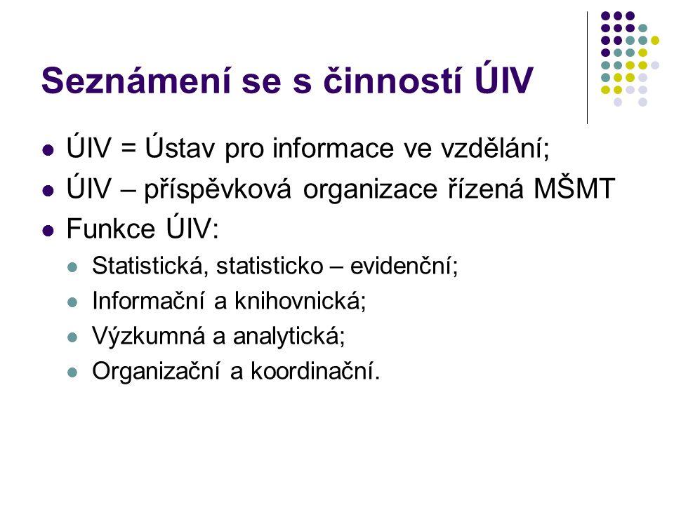 Předmětná činnost odboru školství, mládeže a sportu KÚ (odbor školství) - slouží jako správní úřad ÚIV.