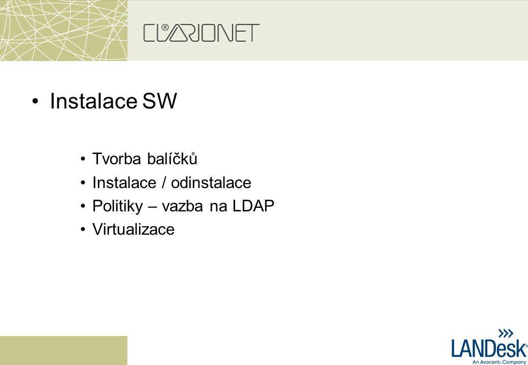 Instalace SW Tvorba balíčků Instalace / odinstalace Politiky – vazba na LDAP Virtualizace