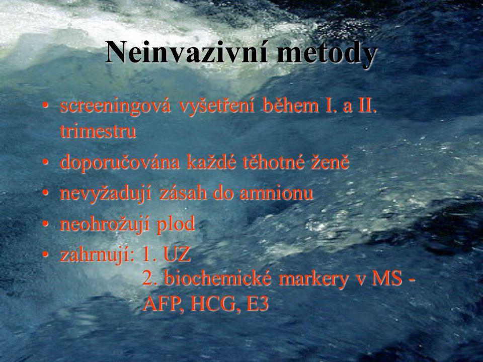 Metody prenatální diagnostiky I. invazivníI. invazivní II.