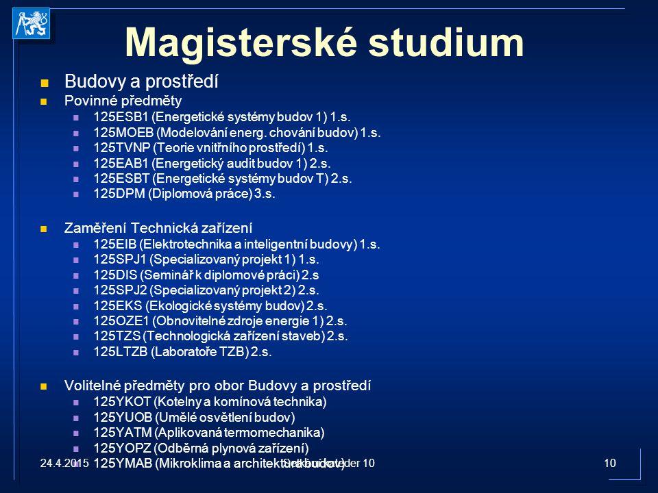 Magisterské studium Budovy a prostředí Povinné předměty 125ESB1 (Energetické systémy budov 1) 1.s.