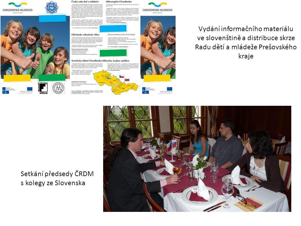 Vydání informačního materiálu ve slovenštině a distribuce skrze Radu dětí a mládeže Prešovského kraje Setkání předsedy ČRDM s kolegy ze Slovenska