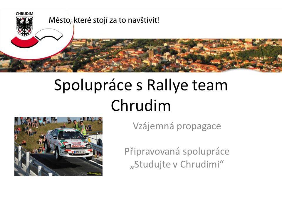 """Spolupráce s Rallye team Chrudim Vzájemná propagace Připravovaná spolupráce """"Studujte v Chrudimi"""