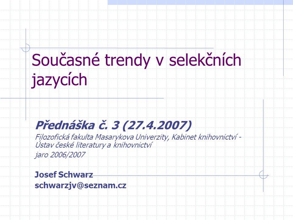Současné trendy v selekčních jazycích Přednáška č.