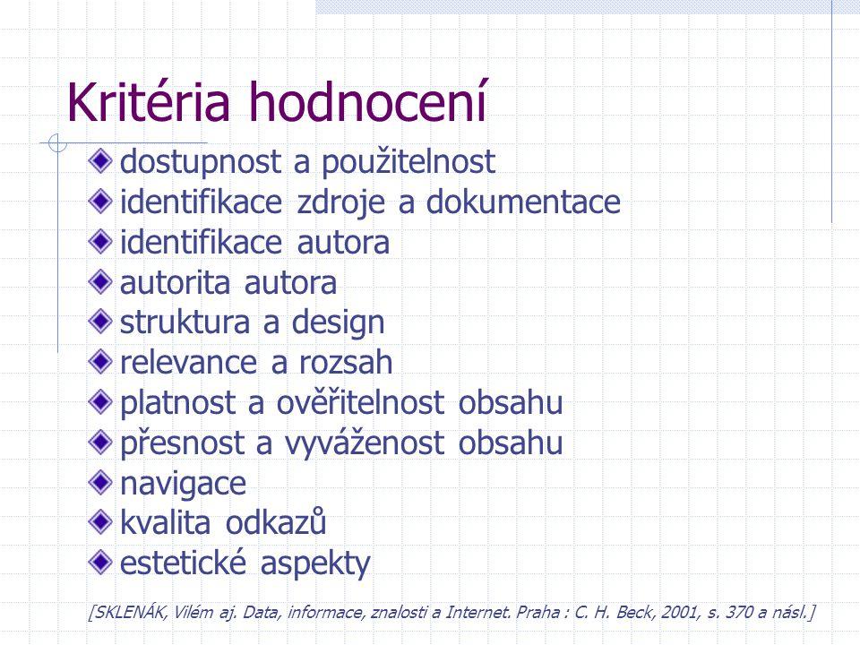 Kritéria hodnocení dostupnost a použitelnost identifikace zdroje a dokumentace identifikace autora autorita autora struktura a design relevance a rozs