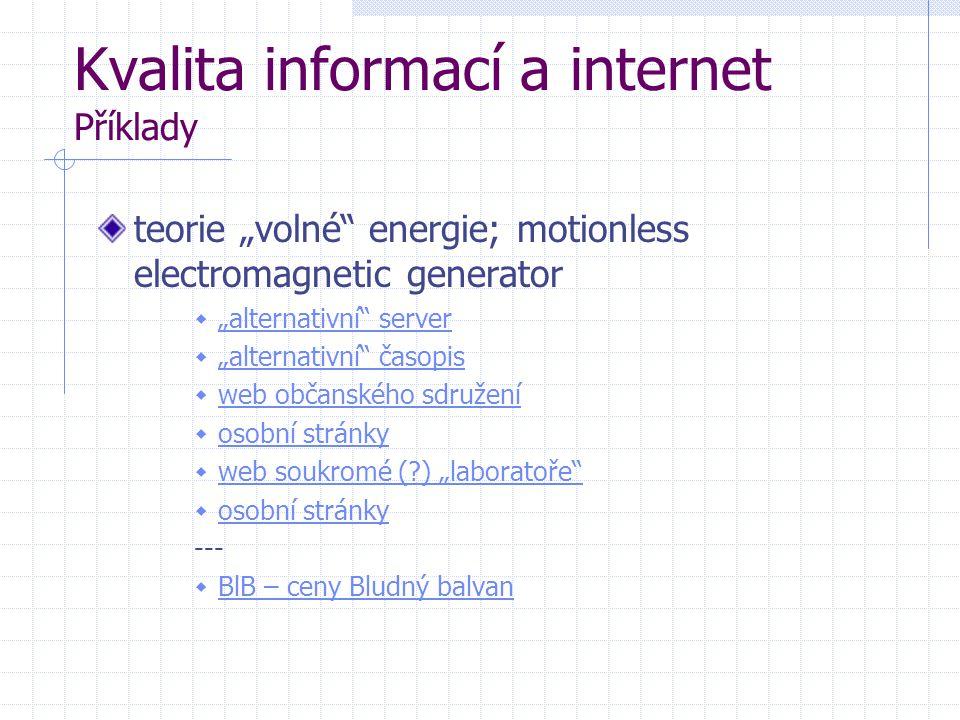 """Kvalita informací a internet Příklady teorie """"volné"""" energie; motionless electromagnetic generator  """"alternativní"""" server """"alternativní"""" server  """"al"""