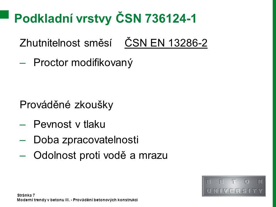 Podkladní vrstvy ČSN 736124-1 Stránka 7 Moderní trendy v betonu III. - Provádění betonových konstrukcí Zhutnitelnost směsí ČSN EN 13286-2 –Proctor mod