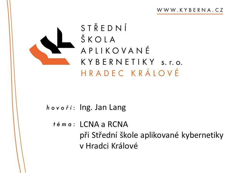 Ing. Jan Lang LCNA a RCNA při Střední škole aplikované kybernetiky v Hradci Králové