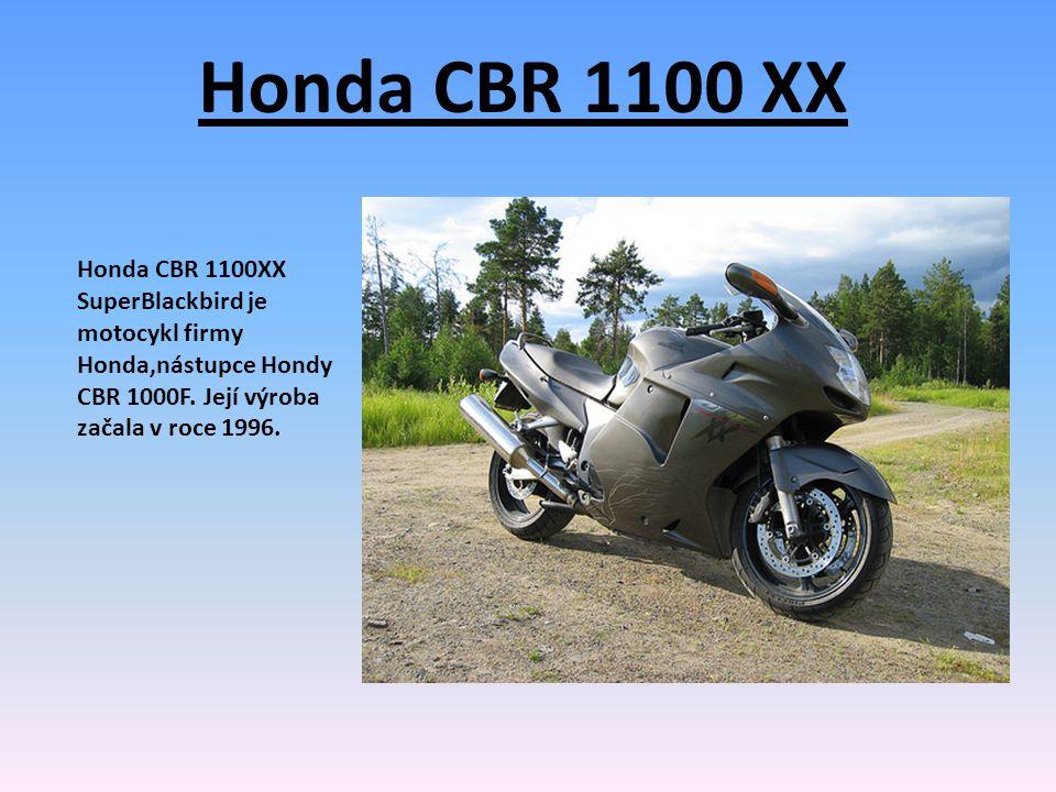Honda CBR 1100 XX Honda CBR 1100XX SuperBlackbird je motocykl firmy Honda,nástupce Hondy CBR 1000F.
