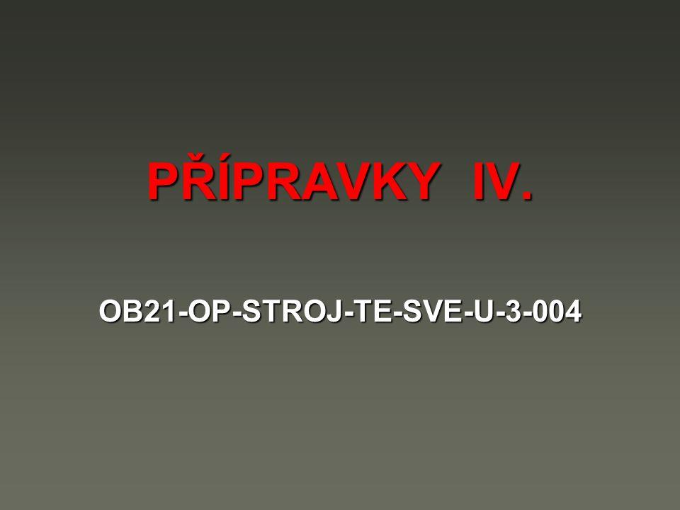 PŘÍPRAVKY IV. OB21-OP-STROJ-TE-SVE-U-3-004