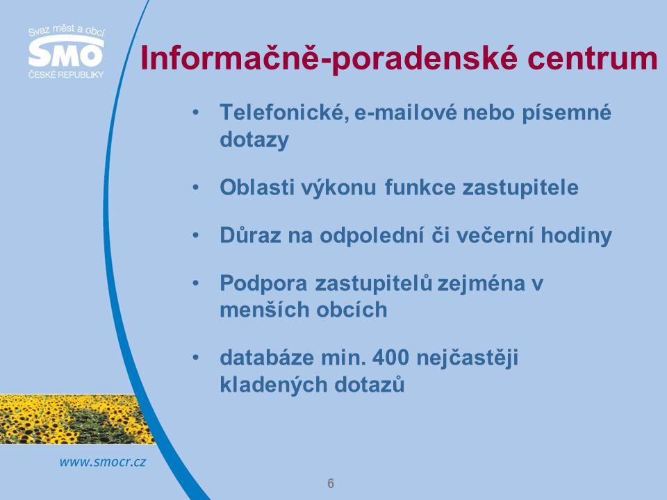 6 Informačně-poradenské centrum Telefonické, e-mailové nebo písemné dotazy Oblasti výkonu funkce zastupitele Důraz na odpolední či večerní hodiny Podpora zastupitelů zejména v menších obcích databáze min.