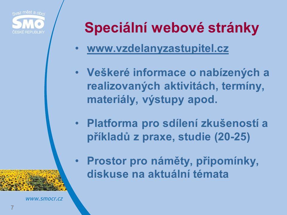 7 Speciální webové stránky www.vzdelanyzastupitel.cz Veškeré informace o nabízených a realizovaných aktivitách, termíny, materiály, výstupy apod.