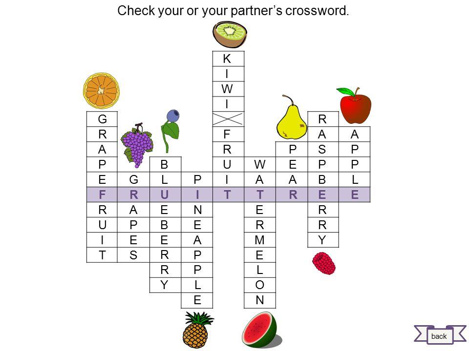 C H E R R Y L E M O N P E A C H B A N A N A S T R A W B E R R Y P L U M O R A N G E next Check your or your partner's crossword.