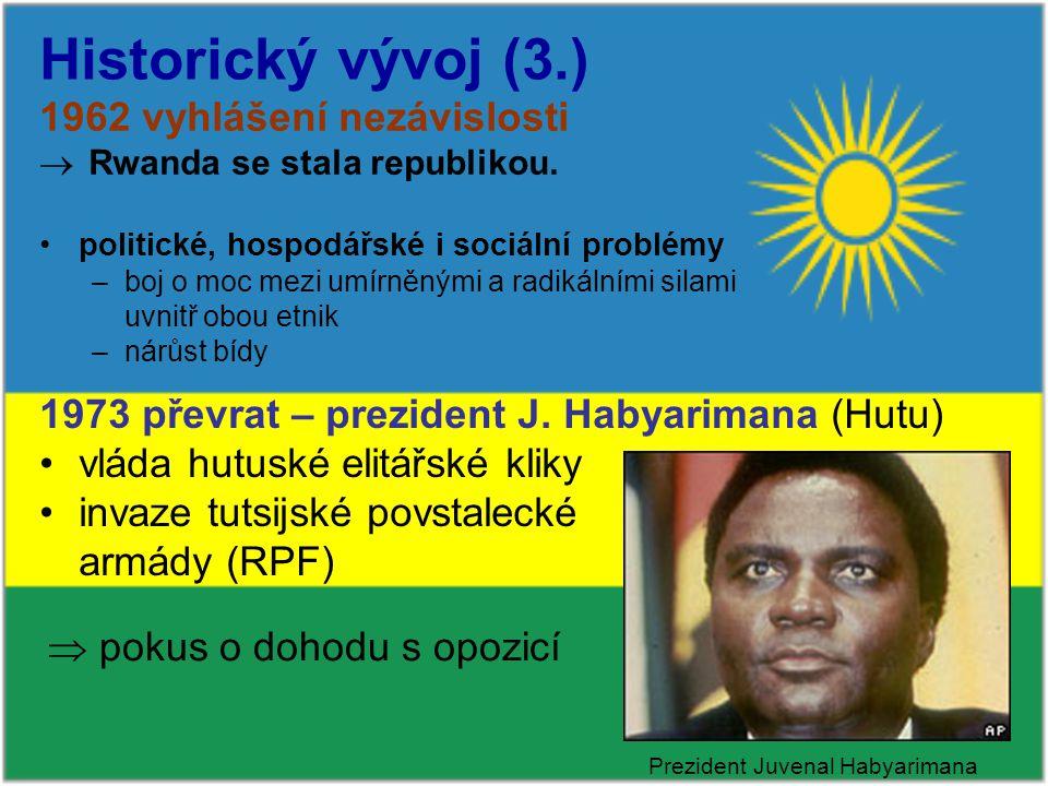 Historický vývoj (3.) 1962 vyhlášení nezávislosti  Rwanda se stala republikou.
