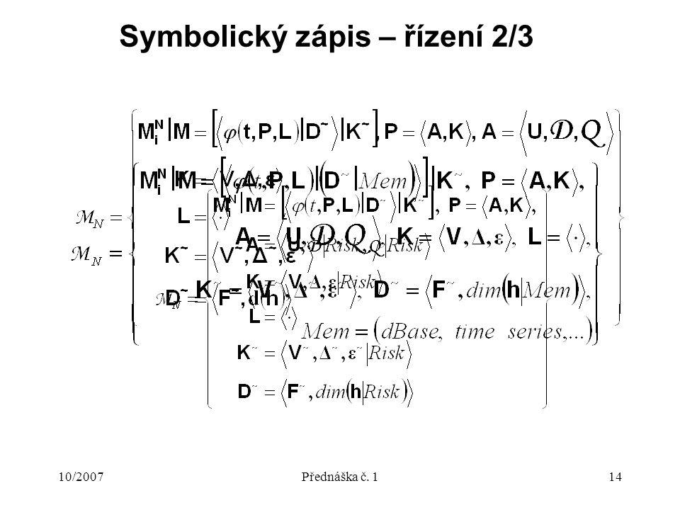 10/2007Přednáška č. 114 Symbolický zápis – řízení 2/3