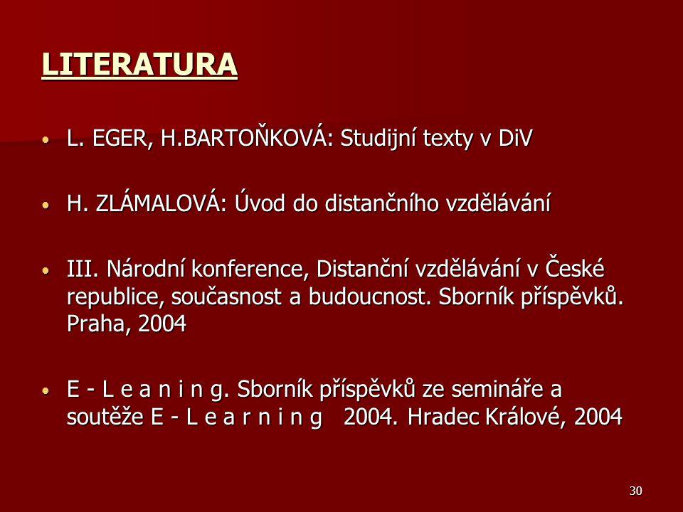 30 LITERATURA L.EGER, H.BARTOŇKOVÁ: Studijní texty v DiV L.