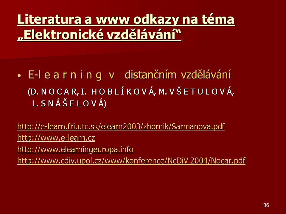 """36 Literatura a www odkazy na téma """"Elektronické vzdělávání E-l e a r n i n g v distančním vzdělávání E-l e a r n i n g v distančním vzdělávání (D."""
