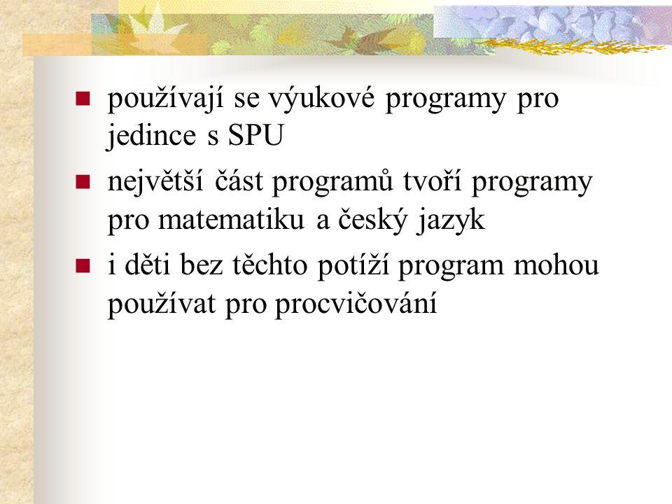 používají se výukové programy pro jedince s SPU největší část programů tvoří programy pro matematiku a český jazyk i děti bez těchto potíží program mohou používat pro procvičování