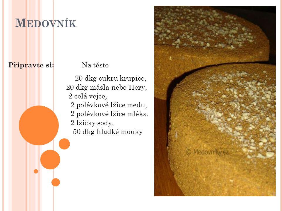Na krém 1,5 hrnku mléka, 1,5 polévkové lžíce hladké mouky, 1,5 polévkové lžíce solamylu, 1 vanilka, 8 dkg krupice cukru, 20 dkg másla, Vše uvaříme, do studeného krému zašleháme 20 dkg másla.