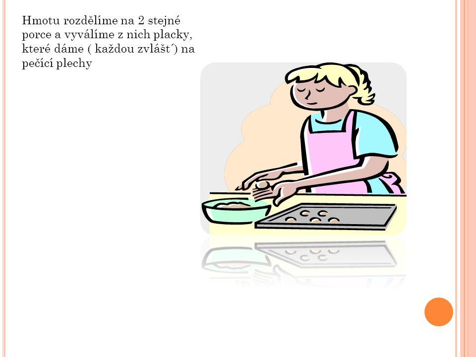 Jeden z nich můžeme dát ihned do vyhřáté trouby (na cca 180°C) a pečeme cca na 15-20 minut
