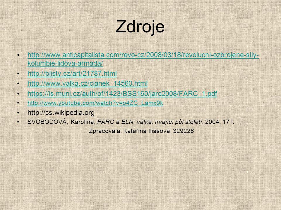 Zdroje http://www.anticapitalista.com/revo-cz/2008/03/18/revolucni-ozbrojene-sily- kolumbie-lidova-armada/http://www.anticapitalista.com/revo-cz/2008/