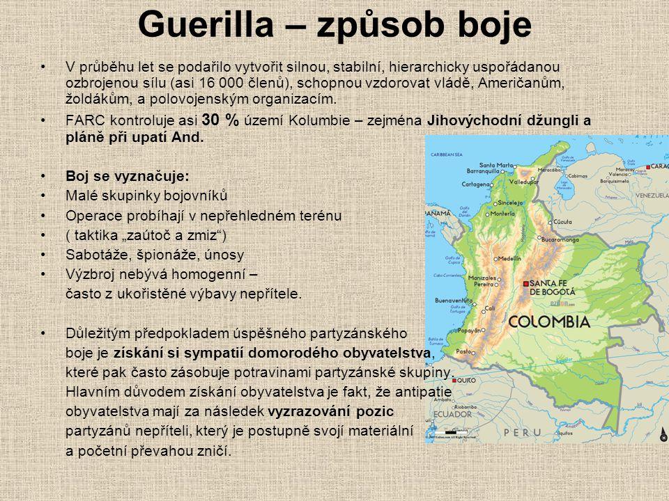 Guerilla – způsob boje V průběhu let se podařilo vytvořit silnou, stabilní, hierarchicky uspořádanou ozbrojenou sílu (asi 16 000 členů), schopnou vzdo