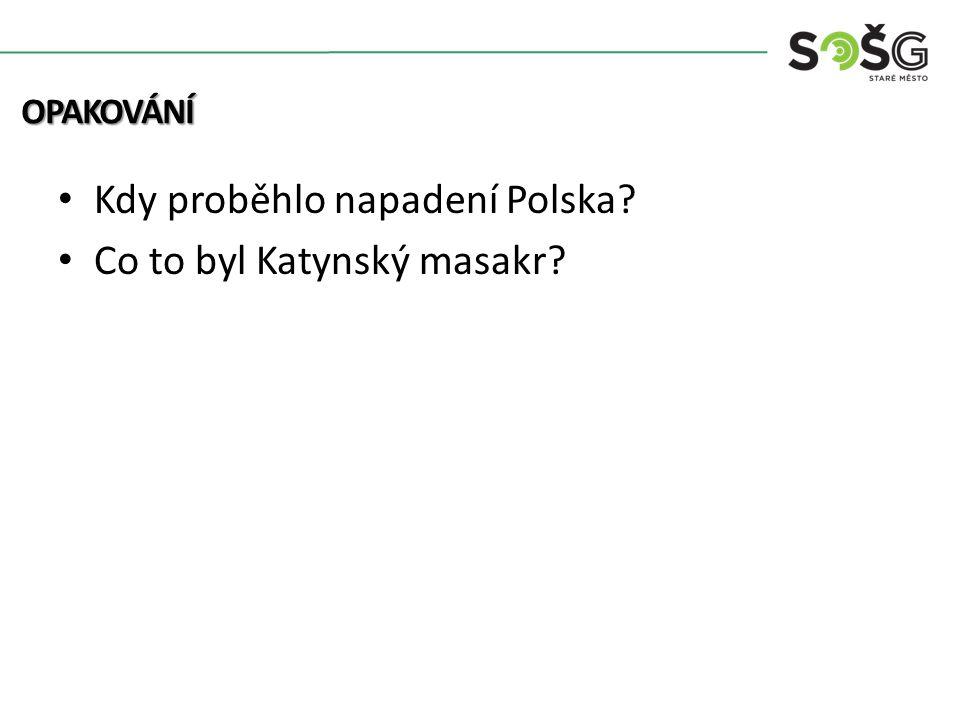 Kdy proběhlo napadení Polska? Co to byl Katynský masakr? OPAKOVÁNÍ