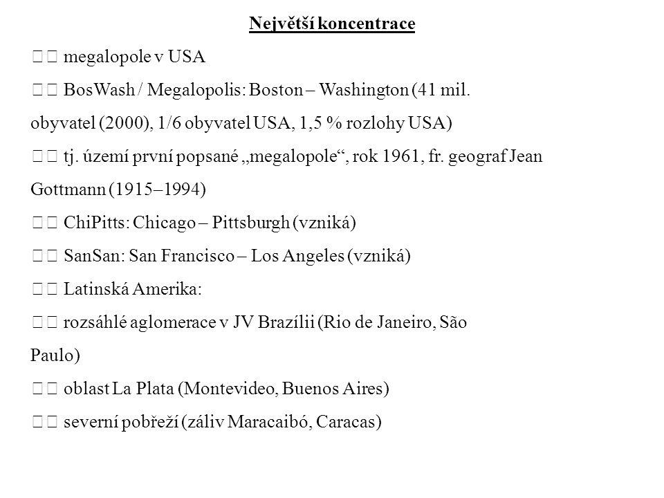 Největší koncentrace megalopole v USA BosWash / Megalopolis: Boston – Washington (41 mil.