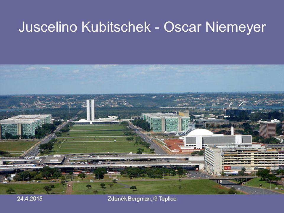Juscelino Kubitschek - Oscar Niemeyer 24.4.2015Zdeněk Bergman, G Teplice