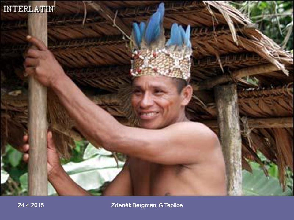 24.4.2015Zdeněk Bergman, G Teplice Většina Indiánů přijala křesťanství – často v modifikované podobě Aymarové, Kečuánci, Nazcové, Karibové… peoni – domorodí bezzemci, gaučové