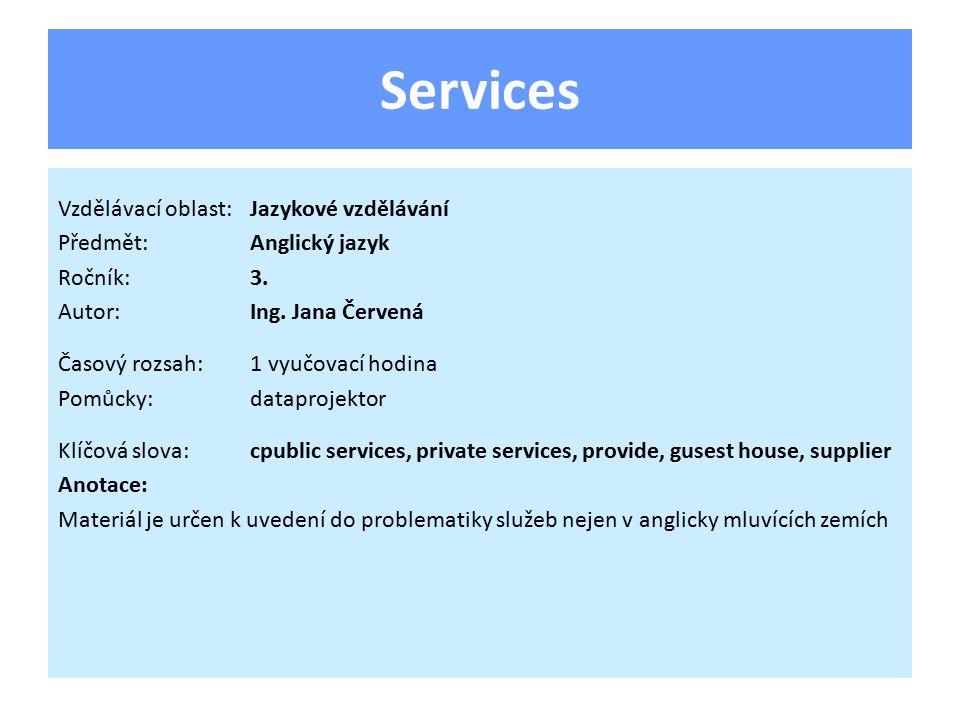 Services Vzdělávací oblast:Jazykové vzdělávání Předmět:Anglický jazyk Ročník:3.