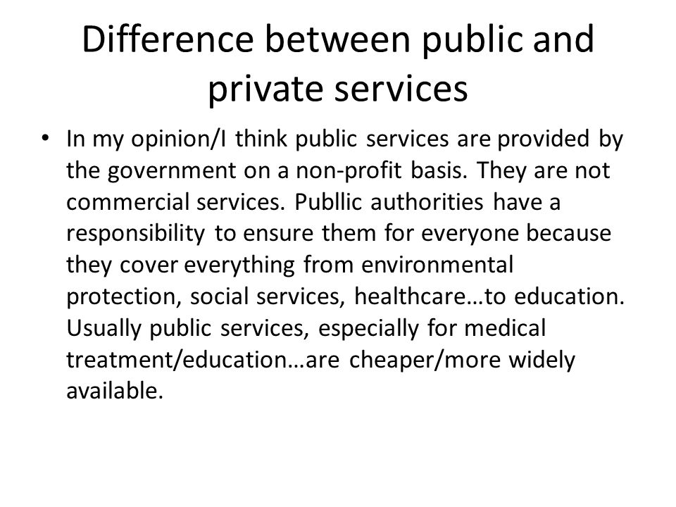 Benefit of public services We all benefit from public services.