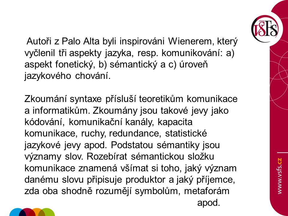 Autoři z Palo Alta byli inspirováni Wienerem, který vyčlenil tři aspekty jazyka, resp. komunikování: a) aspekt fonetický, b) sémantický a c) úroveň ja