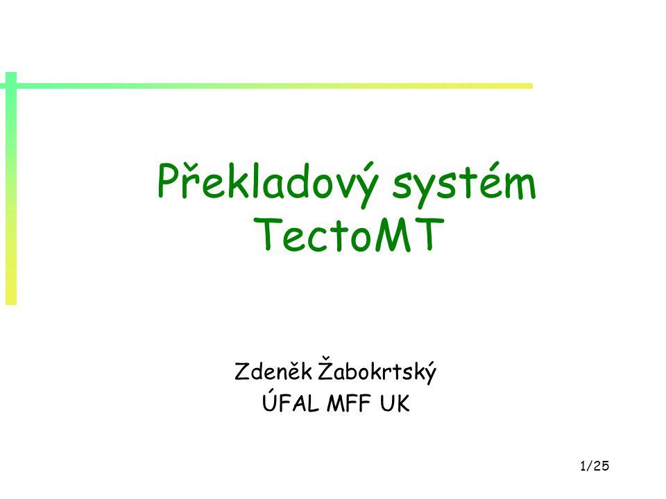 22/25 Vývoj TectoMT v číslech doba vývoje: cca 30 měsíců aktivně přispívajících programátorů: 6 velikost kódu: cca 25.000 Perl LOCs počet bloků: cca 200 dynamika: v repozitáři svn 560 revizí za posledních 6 měsíců