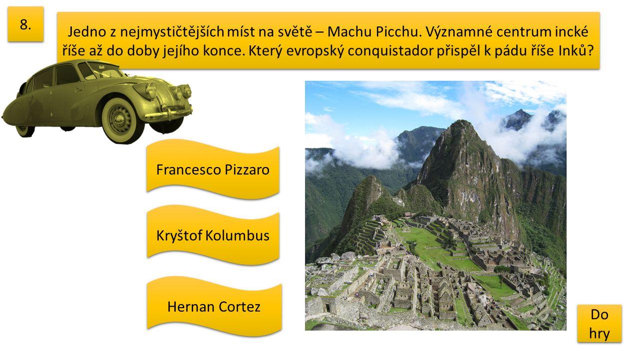 Jedno z nejmystičtějších míst na světě – Machu Picchu. Významné centrum incké říše až do doby jejího konce. Který evropský conquistador přispěl k pádu
