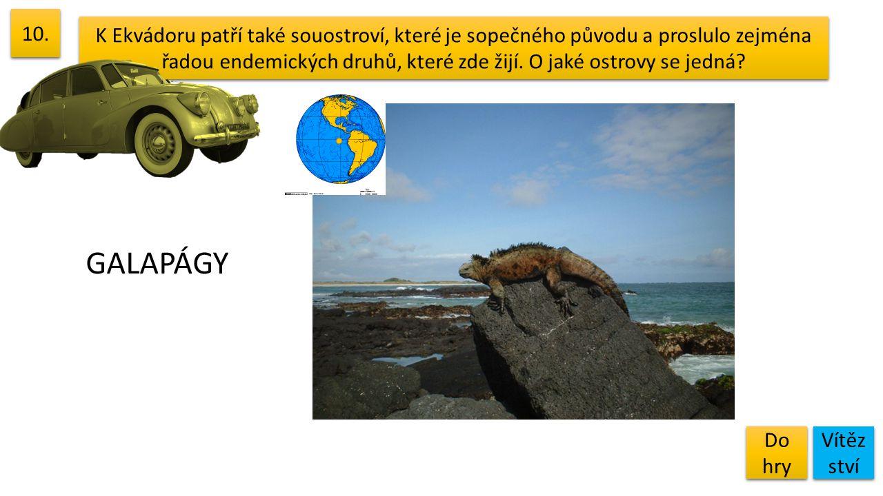 K Ekvádoru patří také souostroví, které je sopečného původu a proslulo zejména řadou endemických druhů, které zde žijí. O jaké ostrovy se jedná? 10. D