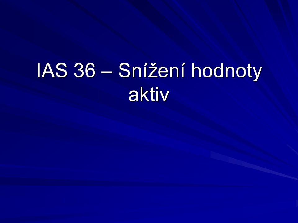 IAS 36 – Snížení hodnoty aktiv