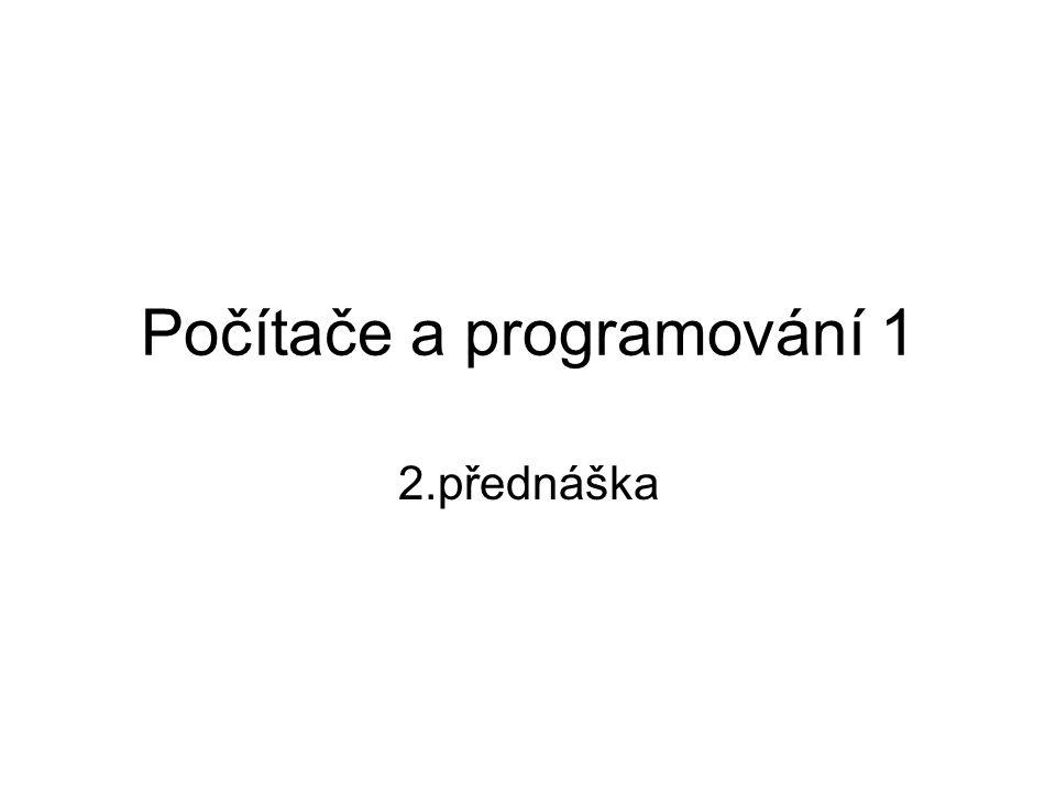 Počítače a programování 1 2.přednáška