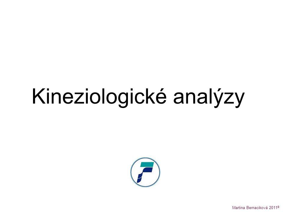 Kineziologické analýzy Martina Bernaciková 2011 ©