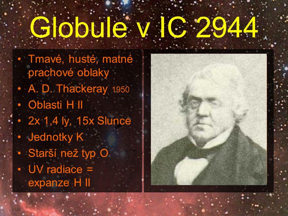 Globule v IC 2944 Tmavé, husté, matné prachové oblaky A.