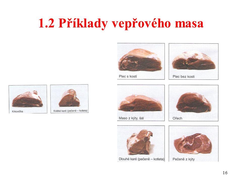 1.2 Příklady vepřového masa 16