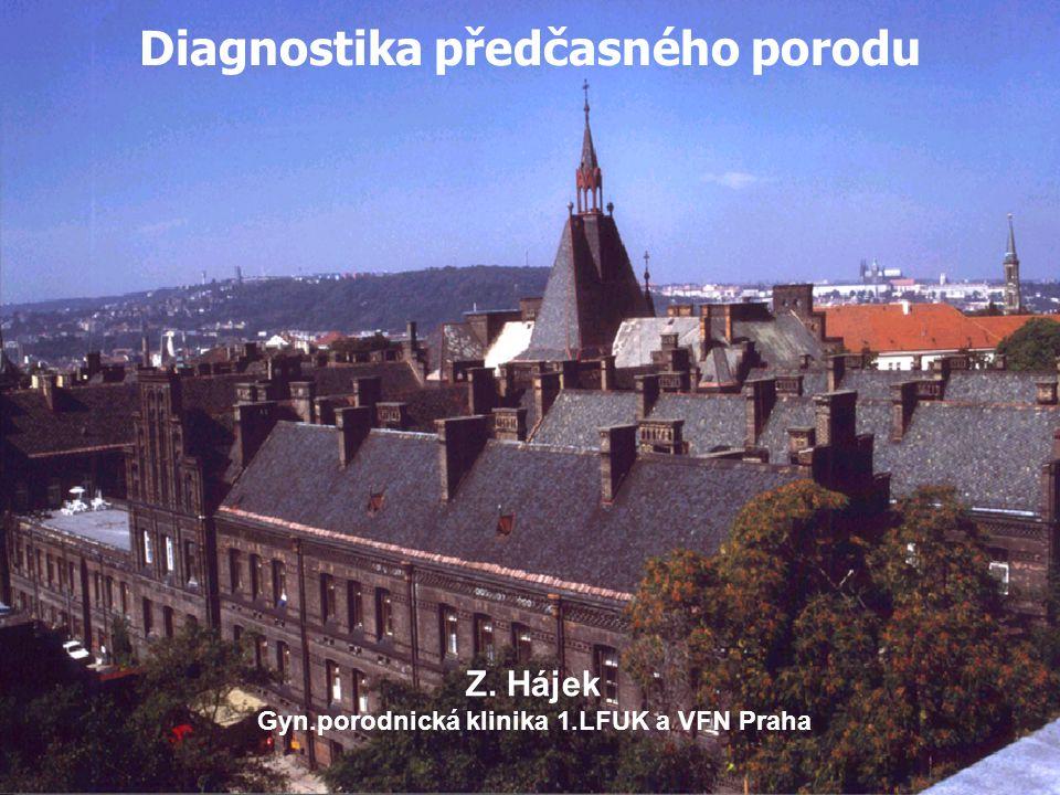 Diagnostika předčasného porodu Z. Hájek Gyn.porodnická klinika 1.LFUK a VFN Praha