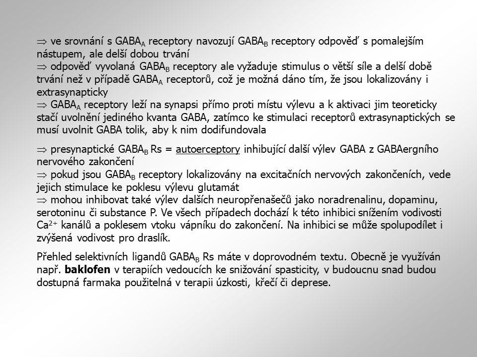  ve srovnání s GABA A receptory navozují GABA B receptory odpověď s pomalejším nástupem, ale delší dobou trvání  odpověď vyvolaná GABA B receptory a